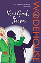 Very Good, Jeeves (Jeeves, Book 3) by P.G.…