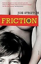 Friction by Joe Stretch
