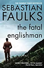 The Fatal Englishman: Three Short Lives by…