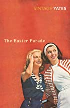 The Easter Parade: A Novel by Richard Yates