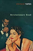 Revolutionary Road. by Richard. Yates