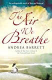Barrett, Andrea: The Air That We Breathe
