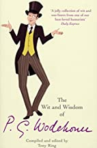 The Wit and Wisdom of P.G. Wodehouse by Tony…