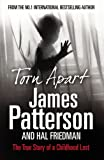 Patterson, James: Torn Apart. James Patterson and Hal Friedman