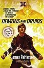 Demons and Druids. James Patterson and Adam Sadler (Daniel X) - James Patterson