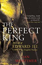 The Perfect King by Ian Mortimer
