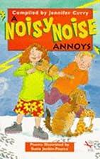 A Noisy Noise Annoys by Jennifer Curry