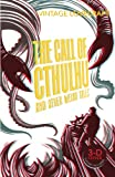 Lovecraft, H.P.: The Call of Cthulhu and Selected Strange Tales