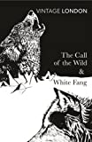 London, Jack: The Call of the Wild & White Fang (Vintage Classics)