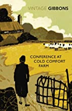 Conference at Cold Comfort Farm by Stella…