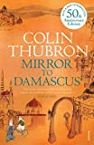 Thubron, Colin: Mirror to Damascus