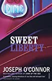 O'Connor, Joseph: Sweet Liberty