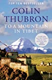 Thubron, Colin: To a Mountain in Tibet