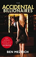 The Accidental Billionaires by B. Mezrich