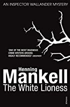 The White Lioness (Inspector Wallander…