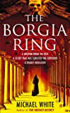 White, Michael: Borgia Ring