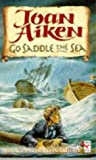 JOAN AIKEN: Go Saddle the Sea