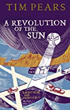 A Revolution of the Sun by Tim Pears