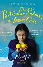 The Particular Sadness of Lemon Cake by…