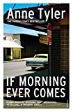 Tyler, Anne: If Morning Ever Comes