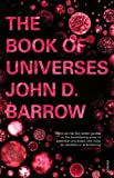Barrow, John D.: The Book of Universes
