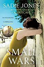 Small Wars by Sadie Jones