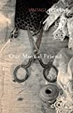 Dickens, Charles: Our Mutual Friend (Vintage Classics)