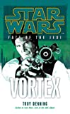 Denning, Troy: Vortex (Star Wars)