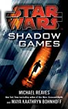 Reaves, Michael: Shadow Games. by Michael Reaves, Maya Kaathryn Bohnhoff (Star Wars)