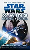 Aaron Allston: Star Wars: X-wing: Mercy Kill