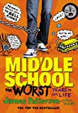 Patterson, James: Middle School: The Worst Years of My Life (Middle School Series)