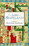 Westwood, Jennifer: The Lore of Scotland: A Guide to Scottish Legends