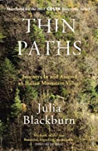 Thin paths : journeys in and around an…