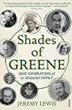 Lewis, Jeremy: Shades of Greene: One Generation of an English Family