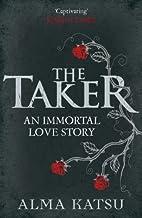 The Taker 01 - The Taker by Alma Katsu
