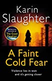 Slaughter, Karin: Faint Cold Fear (Grant County Series)