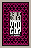 Lodge, David: How Far Can You Go?