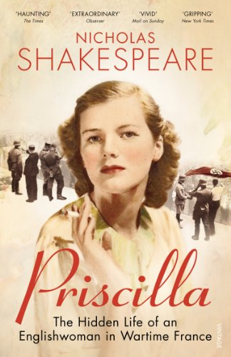 Cover of Priscilla: The Hidden Life of an Englishwoman in Wartime France by Nicholas Shakespeare