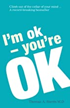 I'm Ok, You're Ok by Thomas Harris
