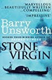Unsworth, Barry: The Stone Virgin