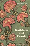 Christopher Isherwood: Kathleen and Frank
