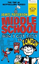 Middle School: How I Got Lost in London by…