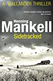 Mankell, Henning: Sidetracked Kurt Wallander by Mankell, Henning ( Author ) ON Aug-02-2012, Paperback
