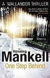 Henning Mankell: One Step Behind (Wallander 7)