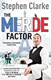Clarke, Stephen: The Merde Factor: Paul West 5