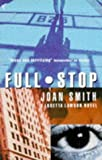 JOAN SMITH: Full Stop (A Loretta Lawson Mystery)