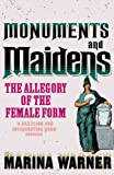 Warner, Marina: Monuments and Maidens: The Allegory of the Female Form