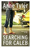 Tyler, Anne: Searching for Caleb