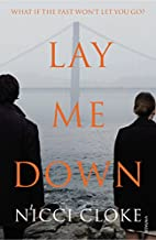 Lay Me Down by Nicci Cloke