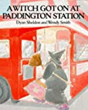 Sheldon, Dyan: A Witch Got on at Paddington Station (Red Fox Picture Books)